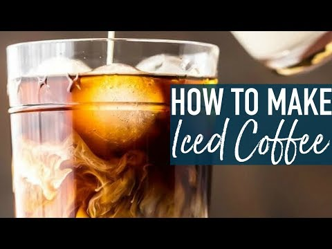 How to make Iced Coffee – The BEST Homemade Iced Coffee Recipe