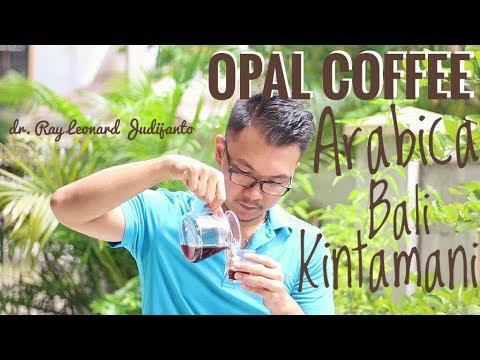 Arabica Bali Kintamani Opal Coffee Kalita – Review Kopi Indonesia 2 dr. Ray Leonard Judijanto