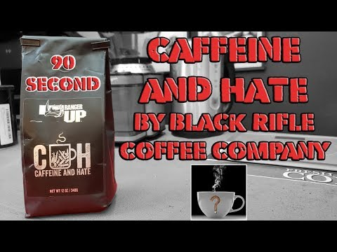 90 SECOND COFFEE REVIEW – Caffeine and Hate by Black Rifle Coffee Company – Should I Drink This