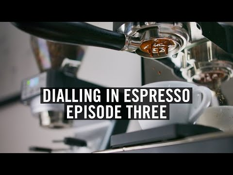 Dialling In Espresso – Episode 3