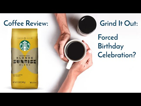 Starbucks Blonde Sunrise Blend Coffee Review & Grind It Out Episode 1