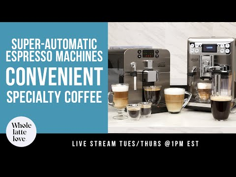Super Automatic Espresso Machines and Specialty Coffee