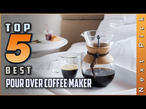 Top 5 Best Pour Over Coffee Maker Review in 2020