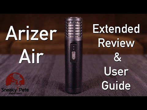 Arizer Air | Extended Review & User Guide | Sneaky Pete's Vaporizer Reviews